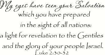 luke-2-30-32-wall-art-my-eyes-have-seen-your-salvation-which-you-have-prepared-in-the-sight-of-all-nations-a-light-for-r_9706460